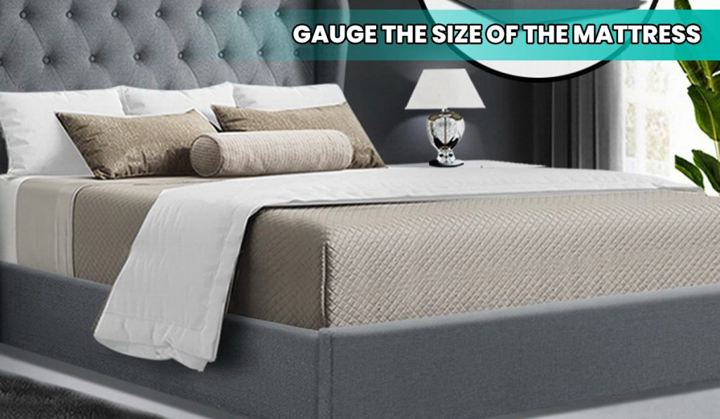 Gauge the size of the Mattress